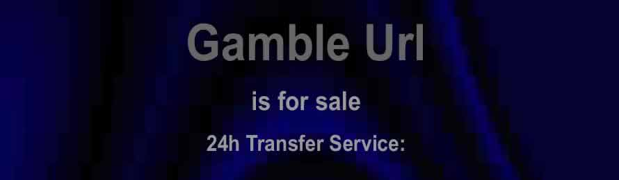 Gamble Url .com is for sale.